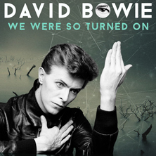 David Bowie – We were so turned on – A Tribute - Tickets