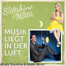Lady Sunshine & Mister Moon - Musik liegt in der Luft