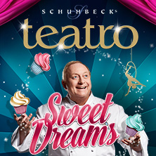 Schuhbecks teatro - Sweet Dreams