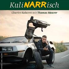 KuliNARRisch - Charity Kabarett mit Thomas Maurer