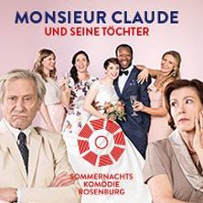 Monsieur Claude und seine Töchter - Sommernachtskomödie Rosenburg