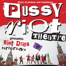 Pussy Riot Theatre performs: Riot Days - Tage des Aufstands