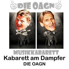 Die Oagn - Musikkabarett am Dampfer