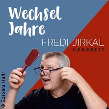 Fredi Jirkal - Wechseljahre
