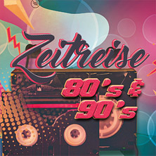 Zeitreise - We Love The 80's and 90's