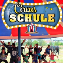 Circusschule - Circus Louis Knie: 2. -  6. August 2021