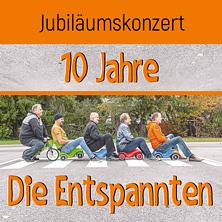 10 Jahre Die Entspannten - Jubiläumskonzert